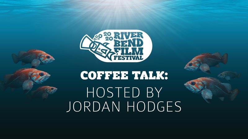 River Bend Film Festival Coffee Talk hosted by Jordan Hodges