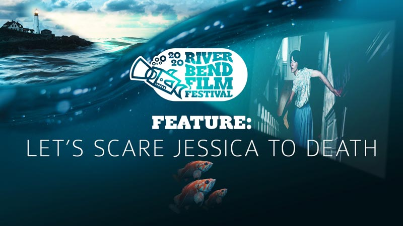 River Bend Film Festival Feature: Let's Scare Jessica to Death
