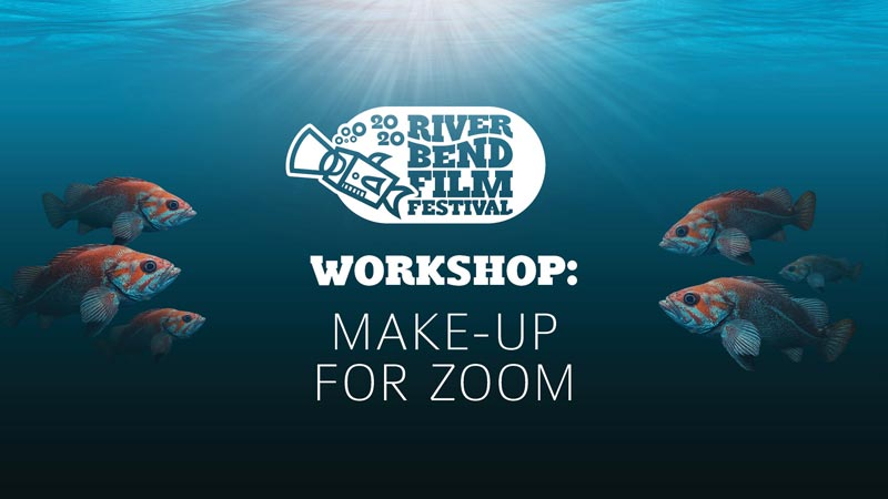 River Bend Film Festival Workshop: Make-up for Zoom